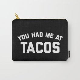 Had Me At Tacos Funny Quote Carry-All Pouch