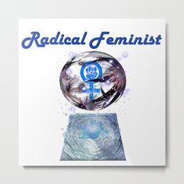 Radical Feminist - Beyond The Globe Metal Print