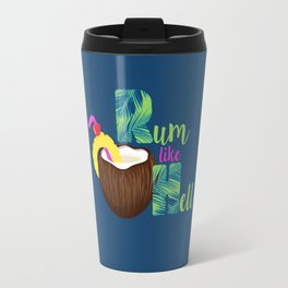 Rum Like Hell Travel Mug