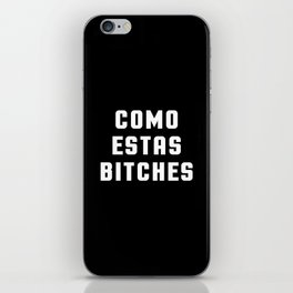 Como Estas Funny Quote iPhone Skin