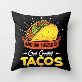 And on Tuesdays god Created Tacos Throw Pillow