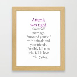 Artemis Was Right Framed Art Print