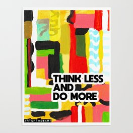 Think less and do more Poster