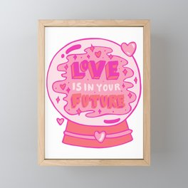 Love is in your future Framed Mini Art Print