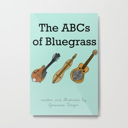 The ABCs of Bluegrass Metal Print