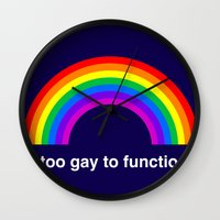 Too Gay To Function Wall Clock