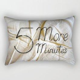 5 more minutes (sheets version) Rectangular Pillow