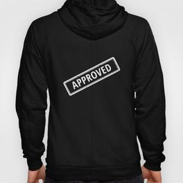 Approved Stamp- Funny Seal Of Approval Hoody