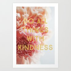 With Kindness Art Print