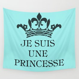 Je suis une Princesse Wall Tapestry