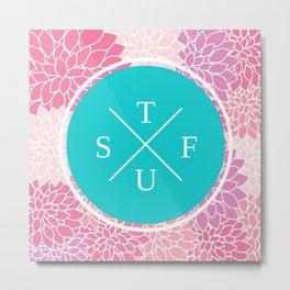 Flowery STFU Metal Print
