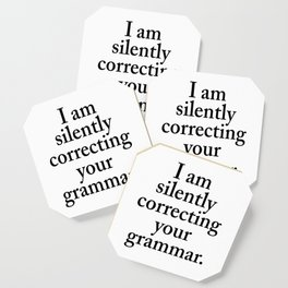 I am silently correcting your grammar Coaster