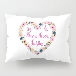 Justin - It's Now Or Never Pillow Sham