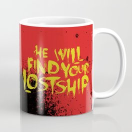 He Will Find Your Lost Ship Coffee Mug