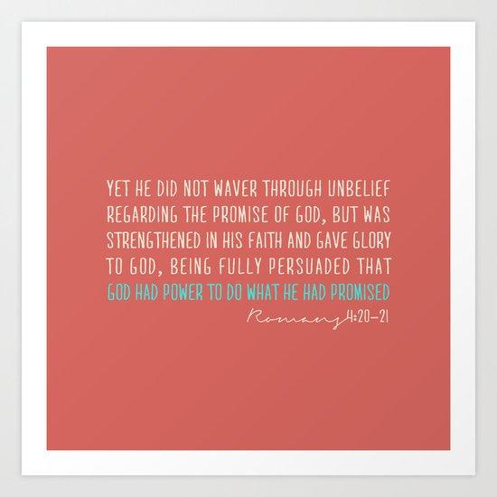 Romans 4:20-21 Art Print