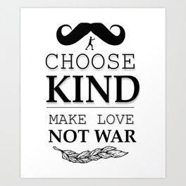 shirt choose kind, make LOVE NO WAR Art Print