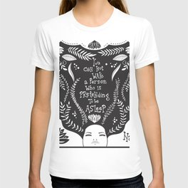 You can not wake a person who is pretending to be asleep inspirational, B&W T-shirt