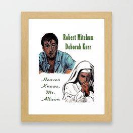 Heaven Knows, Mr. Allison Framed Art Print