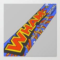 Wham! Canvas Print