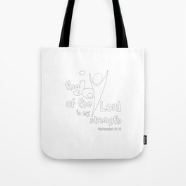 Christian Design - the Joy of the Lord is My Strength - Nehemiah 8 verse 10 Tote Bag