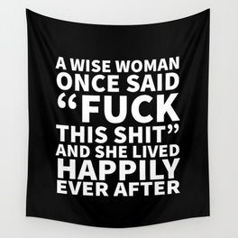 A Wise Woman Once Said Fuck This Shit (Black) Wall Tapestry