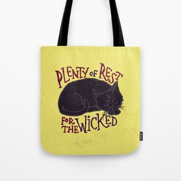 Rest for the Wicked Tote Bag