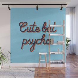 Cute but Psycho Wall Mural