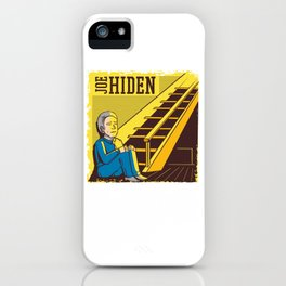 Joe Hiden Biden Hidin Donald Trump, Republican MAGA, Pro Trump T-Shirt iPhone Case