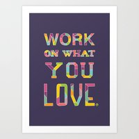 Work On What You Love Art Print