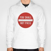 lotr Hoodies featuring you shall not pass by jerbing
