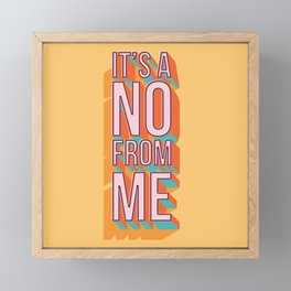 It's a no from me 2, typography poster design Framed Mini Art Print