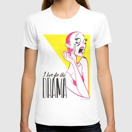 I live for the DRAMA! T-shirt