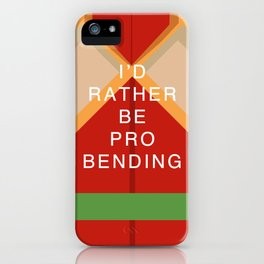 Bolin Would Rather Be Probending iPhone Case