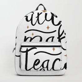Teachers Always Make The Nice List Backpack