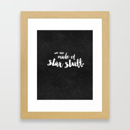 We are made of star stuff Framed Art Print