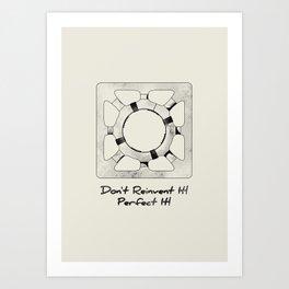 Don't Reinvent It! Perfect It! Art Print