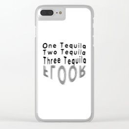 One Tequila Two Tequila Three Tequila FLOOR Clear iPhone Case
