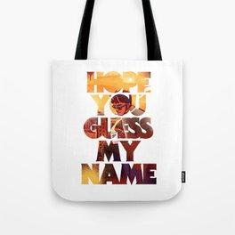 Hope you Guess my Name - White Tote Bag