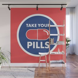 Take Your Pills Wall Mural