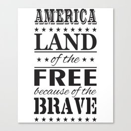 Patriotic Veterans Day Shirt Land Of The Free Canvas Print