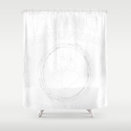 Foxie-tshirt,-i-like-my-Foxie Shower Curtain
