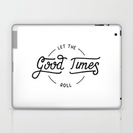 Let the good times roll Laptop & iPad Skin