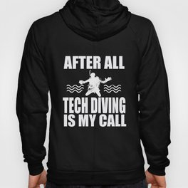Tech Diving After All My Call Tech Diver Gift Hoody
