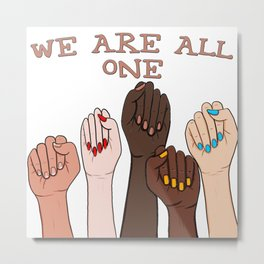 WE ARE ALL ONE Fists Strong Women Riot Nude Pink Text Color Metal Print