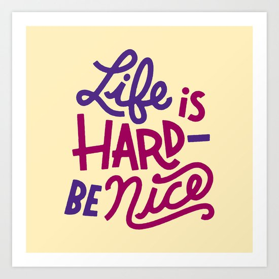 Be Nice II Art Print
