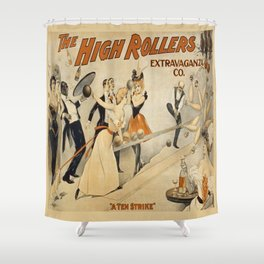 Vintage poster - The High Rollers Extravaganza Shower Curtain