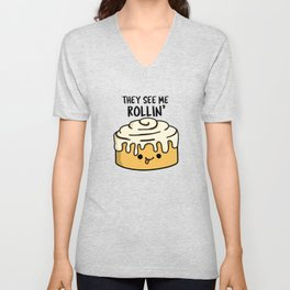 They See Me Rollin Cute Cinnamon Roll Pun Unisex V-Neck