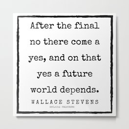 80    |200227 | Wallace Stevens Quotes | Wallace Stevens Poems Metal Print