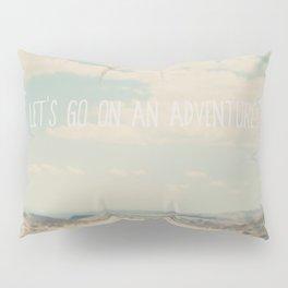 lets go on an adventure ... Pillow Sham