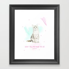 Don't Tell Me What To Do Framed Art Print